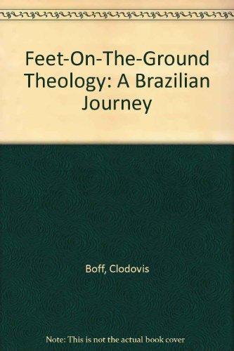 9780883445792: Feet-On-The-Ground Theology: A Brazilian Journey