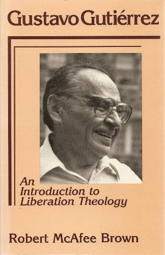 Gustavo Guti_rrez: An Introduction to Liberation Theology: Brown, Robert McAfee