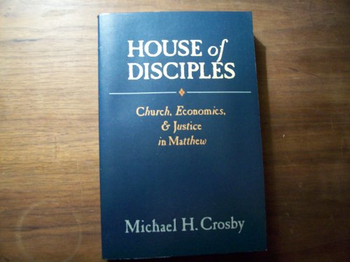 9780883446096: House of Disciples: Church, Economics, and Justice in Matthew