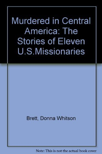 9780883446249: Murdered in Central America: The Stories of Eleven U.S. Missionaries
