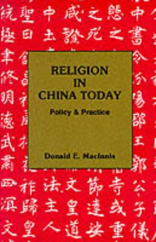 Religion in China Today: Policy and Practice: MacInnis, Donald E.