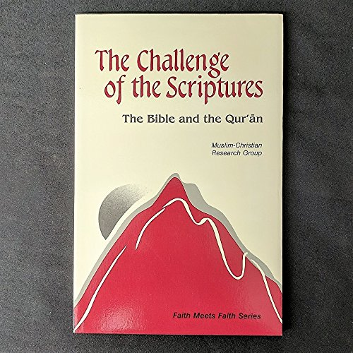 9780883446508: The Challenge of the Scriptures: The Bible and the Qur'an (Faith Meets Faith Series) (English and French Edition)