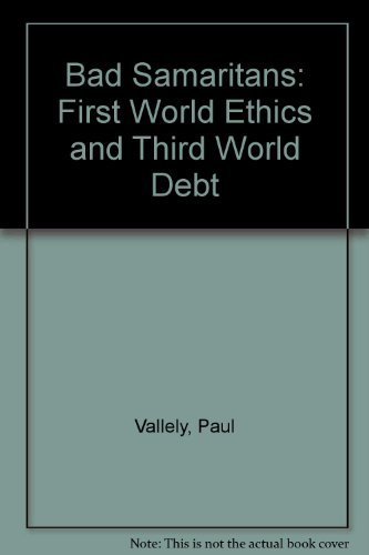 9780883446683: Bad Samaritans: First World Ethics and Third World Debt