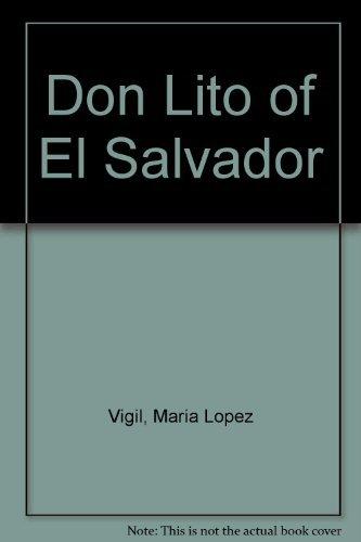 Don Lito of El Salvador: Maria Lopez Vigil