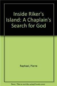 9780883446744: Inside Rikers Island: A Chaplain's Search for God