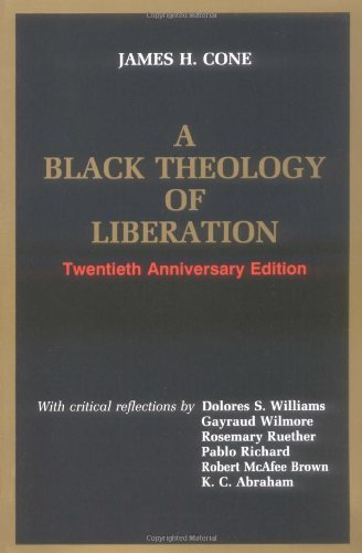 A Black Theology of Liberation (Ethics and Society): James H. Cone