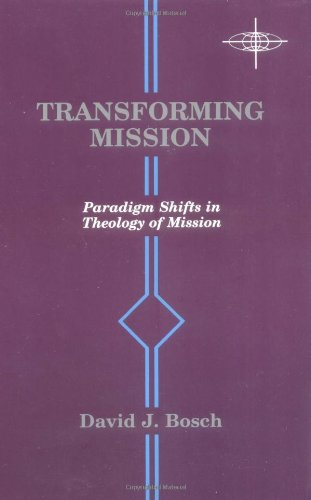 9780883447192: Transforming Mission: Paradigm Shifts in Theology of Mission (American Society of Missiology Series)