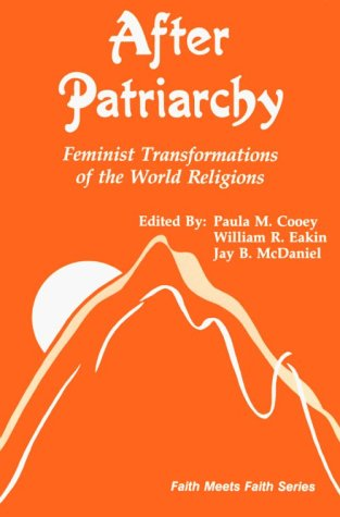 9780883447482: After Patriarchy: Feminist Transformations of the World Religions (Faith Meets Faith Series)