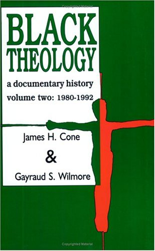 Black Theology: A Documentary History [Volume Two: James H. Cone;