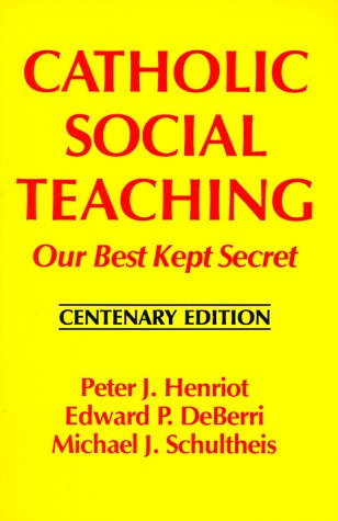 Catholic Social Teaching: Our Best Kept Secret : Centenary Edition: Henriot, Peter J.; Deberri, ...