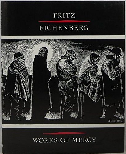 Works of Mercy: Fritz Eichenberg