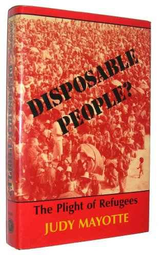 Disposable People?: The Plight Of Refugees