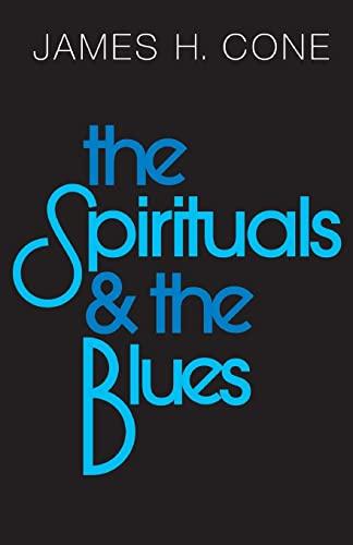 9780883448434: The Spirituals and the Blues: An Interpretation