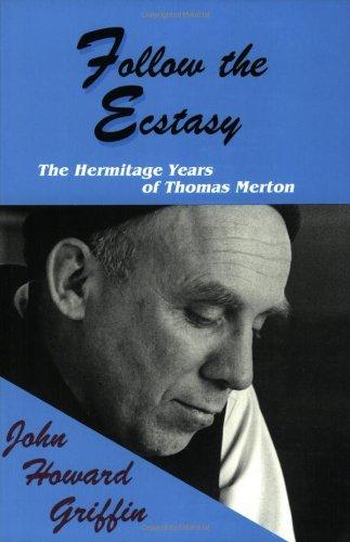 9780883448472: Follow the Ecstasy: The Hermitage Years of Thomas Merton
