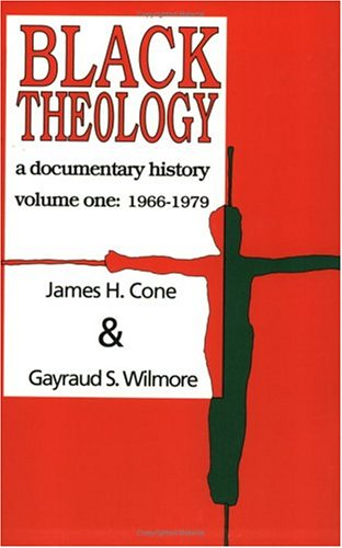 Black Theology: A Documentary History: Wilmore, Gayraud S.,