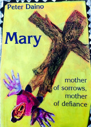 9780883448601: Mary, Mother of Sorrows, Mother of Defiance