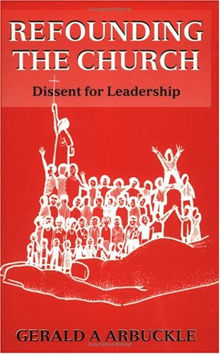 9780883448960: Refounding the Church: Dissent for Leadership