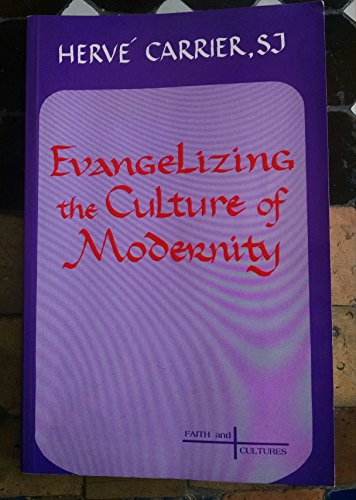 9780883448984: Evangelizing the Culture of Modernity (Faith and Cultures Series)