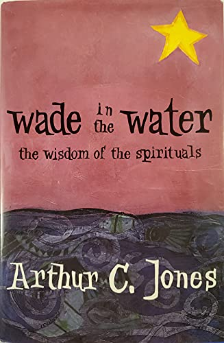 9780883449233: Wade in the Water: The Wisdom of the Spirituals