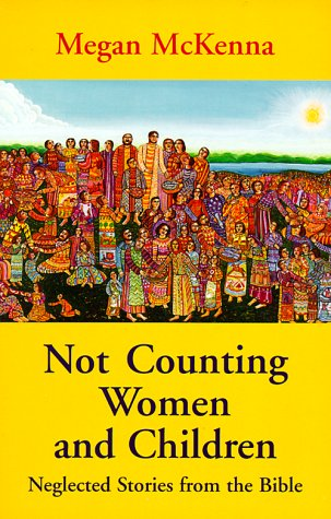 9780883449462: Not Counting Women and Children: Neglected Stories for the Bible