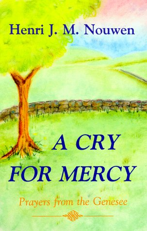 9780883449615: A Cry for Mercy: Prayers from the Genesee
