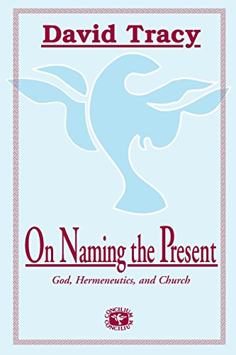 On Naming the Present: Reflections on God, Hermeneutics, and Church (Concilium): David Tracy