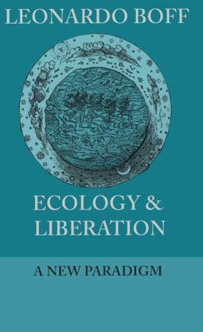 9780883449783: Ecology & Liberation: A New Paradigm (Ecology and Justice)