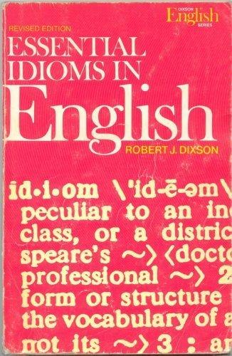 Essential Idioms in English (Regents): Robert J. Dixson