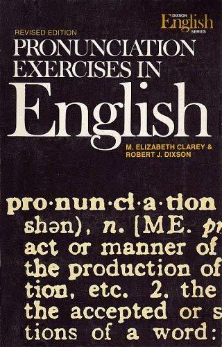 Pronunciation exercises in English : Revised Edition: Clarey, m elizabeth