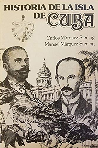 Historia de la Isla de Cuba: MARQUEZ STERLING CARLOS