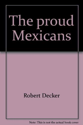 9780883452547: The proud Mexicans