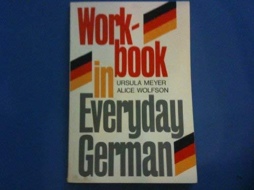 Workbook in Everyday German: Ursula Meyer, Alice