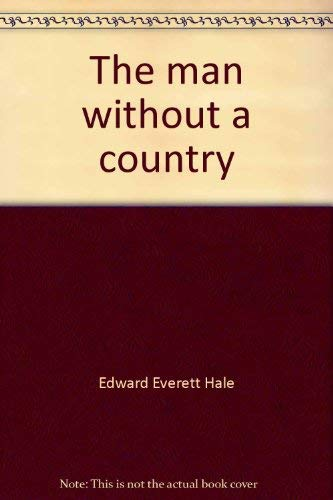 The man without a country (Regents readers.: Hale, Edward Everett