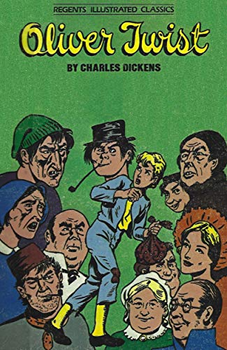 Oliver Twist (Regents Illustrated Classics, Level B): Charles Dickens, Elaine