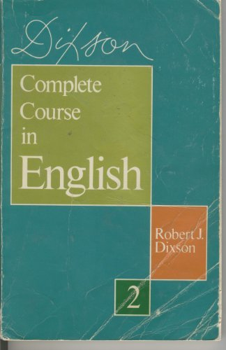 Complete Course in English Book 2: Dixson Robert J