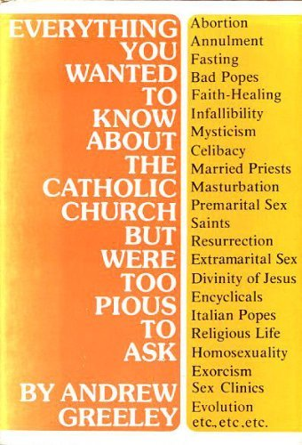 9780883470862: Everything you wanted to know about the Catholic Church but were too pious to ask