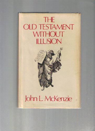 9780883470985: The Old Testament Without Illusion