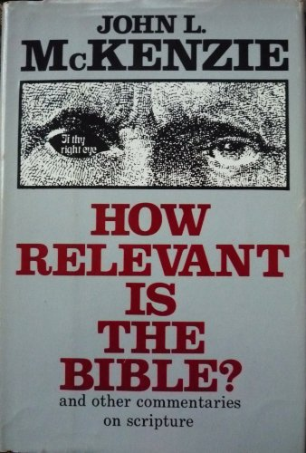 9780883471258: How relevant is the Bible?: And other commentaries on scripture