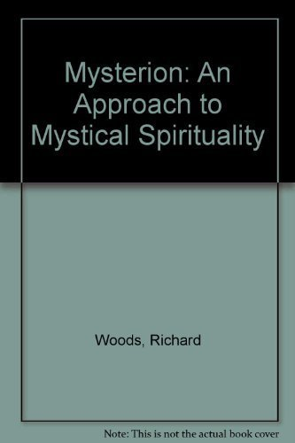 Mysterion: An Approach to Mystical Spirituality: Woods, Richard