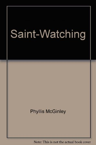 Saint-Watching (Thomas More Book to Live): Phyllis McGinley