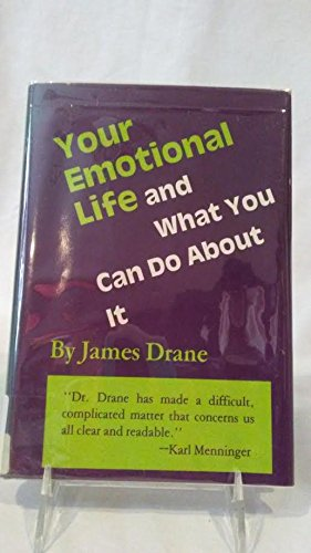 YOUR EMOTIONAL LIFE, ANDWHAT YOU CAN DO ABOUT IT