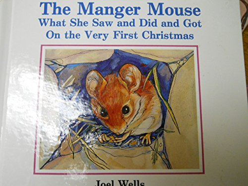 9780883472552: The Manger Mouse: What She Saw and Did and Got on the Very First Christmas