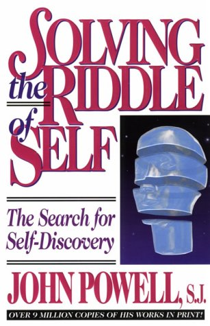 Solving the Riddle of Self: The Search for Self-Discovery (0883473003) by John Joseph Powell