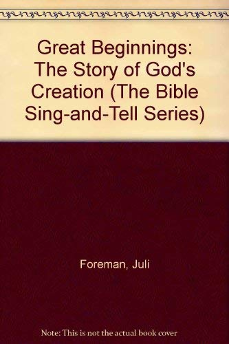 9780883473078: Great Beginnings: The Story of God's Creation (The Bible Sing-And-Tell Series)