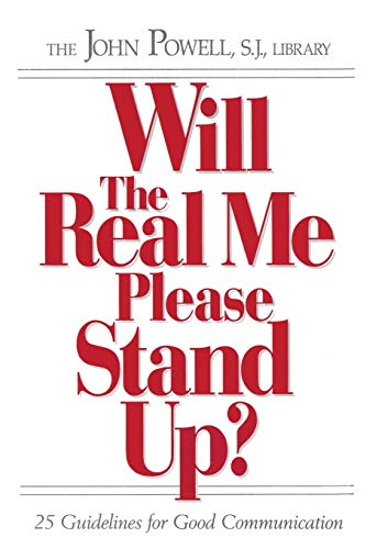 Will the Real Me Please Stand Up?: 25 Guidelines for Good Communication (9780883473160) by Powell, John