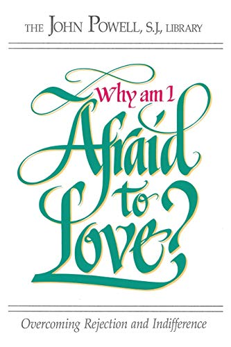 9780883473221: Why Am I Afraid to Love?: Overcoming Rejection and Indifference