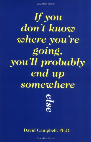 9780883473276: If You Don't Know Where You're Going, You'll Probably End Up Somewhere Else