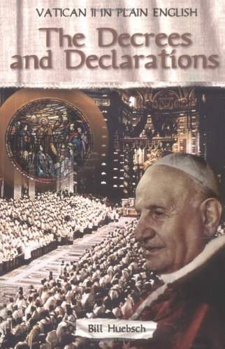 Vatican II in Plain English: The Decrees and Declarations, Book 3 (9780883473511) by Bill Huebsch