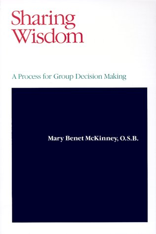 9780883473658: Sharing Wisdom: A Process for Group Decision Making (Stepping Stones)