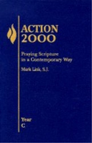 Action 2000: Praying Scripture in a Contemporary: Mark Link S.J.